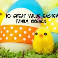 10 Great Easter Family Breaks