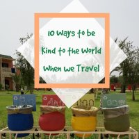 10 Ways to be Kind to the World when we Travel
